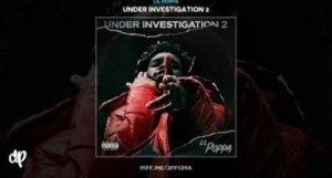 Under Investigation 2 BY Lil Poppa